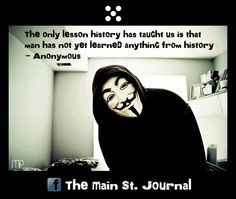 God Help America ~ Quote: Anonymous on History Famous Quotes, Best Quotes, Life Quotes, Badass Quotes, Truth Hurts, It Hurts, V For Vendetta, Vendetta Quotes, Deep Thoughts