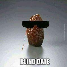 Blind date punny puns, puns jokes, food puns, puns hilarious, eye jokes Punny Puns, Puns Jokes, Food Puns, Dad Jokes, Funny Memes, Puns Hilarious, Jokes Pics, Corny Jokes, Funny Food