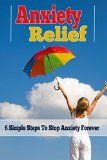 Free Kindle Book -  [Self-Help][Free] Anxiety Relief - 6 Simple Steps To Stop Anxiety Forever (Anxiety Relief, Depression, Phobias, Panic Attacks Book 1) Check more at http://www.free-kindle-books-4u.com/self-helpfree-anxiety-relief-6-simple-steps-to-stop-anxiety-forever-anxiety-relief-depression-phobias-panic-attacks-book-1/