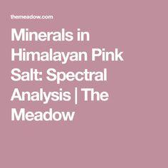 Minerals in Himalayan Pink Salt: Spectral Analysis Nutritional Value, Himalayan Pink Salt, Minerals, Health, Food, Health Care, Essen, Meals, Yemek