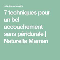 7 techniques pour un bel accouchement sans péridurale | Naturelle Maman
