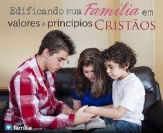 Edificando sua família em valores e princípios cristãos.