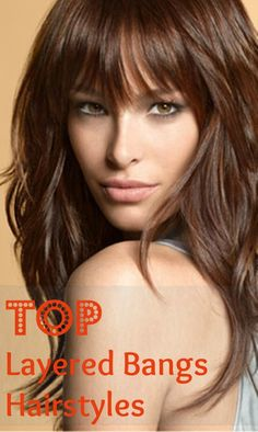 Top Layered Bangs Hairstyles