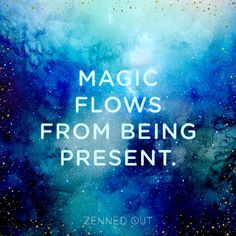 The present moment; that time in space where the magic happens. Life stops and everything seems perfect just as it is. All of it makes sense, if only for a moment. We've all felt this fleeting feel…