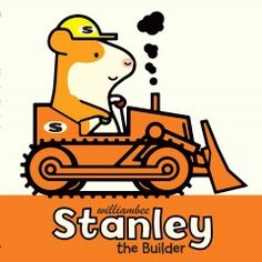 Tuesday, January 20, 2015. What a job for Stanley--he's building a house for his friend, Myrtle. He will need his digger and his bulldozer and his cement mixer. He will also need his friend, Charlie to help. But will they manage to build the whole house?