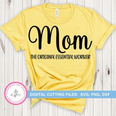 Mom the original essential worker SVG cut file Mothers day Lovers Quotes, Mom Quotes, Svg Cuts, Make And Sell, Cutting Files, Mothers, Inspirational Quotes, The Originals, Shop