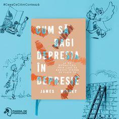 """""""Depresia nu m-a învins, pentru că mă lupt permanent cu ea. De fiecare dată când cred că am învins-o, constat că nu e așa. Și de fiecare dată când cred că mă învinge depresia, constat că nu e nici așa. Da, e epuizant, dar, continuând să luptăm, avem parte de momente minunate în viață, iar acestea merită fiecare dram de efort!"""" scrie James Withey, în cartea s-a Cum să bagi depresia în depresie. Vezi ce spun despre carte: Gáspár György, Andreea Raicu, Monica Bârlădeanu și dr. Vasi Rădulescu!"""