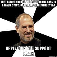 Steve Jobs Meme - Apple Does Not Support Flash - #apple #flash #meme #steveJobs