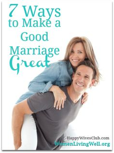 7 Ways to Make a Good Marriage Great