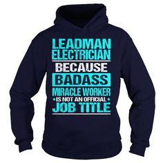 LEADMAN ELECTRICIAN-BADASS #oversized tshirt #sudaderas sweatshirt. OBTAIN LOWEST PRICE  => https://www.sunfrog.com/LifeStyle/LEADMAN-ELECTRICIAN-BADASS-Navy-Blue-Hoodie.html?68278