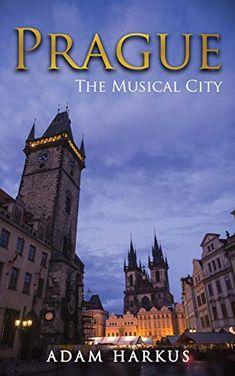 Prague: The Musical City Main Attraction, Capital City, Oppression, Prague, Musicals, Amazon, Travel, Viajes, Riding Habit
