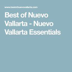 Best of Nuevo Vallarta - Nuevo Vallarta Essentials