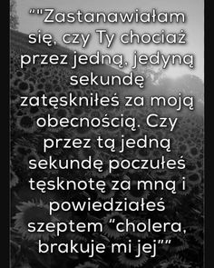 To jest bardzo zastanawiające czy ten chłopak O.F. Choć raz o mnie pomyślał po zerwaniu... Happy Photos, Fake Love, Mood Quotes, Cute Quotes, Motto, Favorite Quotes, Texts, It Hurts, Thoughts
