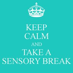 KEEP CALM AND TAKE A SENSORY BREAK - KEEP CALM AND CARRY ON Image Generator - brought to you by the Ministry of Information