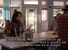 """awesome Community Post: 22 Ways Coffee Lovers Are Basically Lorelai From """"Gilmore Girls"""" Best Quotes Love Lorelai Gilmore Quotes, Gilmore Girls Funny, Gilmore Girls Quotes, Rory Gilmore, Tv Quotes, Girl Quotes, Movie Quotes, Crush Quotes, Quotable Quotes"""