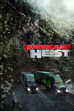 The Hurricane Heist 2018 Watch Online Free Stream