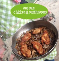 One Pan Chicken and Mushrooms--The Peaceful Mom