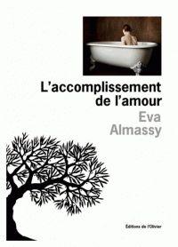 Le Bouquinovore: L'accomplissement de l'amour, Eva Almassy