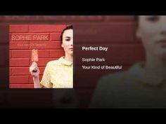 Provided to YouTube by Fandalism Perfect Day · Sophie Park Your Kind of Beautiful ℗ Dream Whale Creative Released on: 2014-12-09 Auto-generated by YouTube.