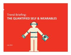 Trends brief:  Quantified self & Wearable Technologies