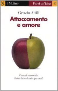 """Libri & Psicologia: """"Attaccamento e Amore"""" www.spazio-psicologia.com  #psicologia #amore #relazioni"""
