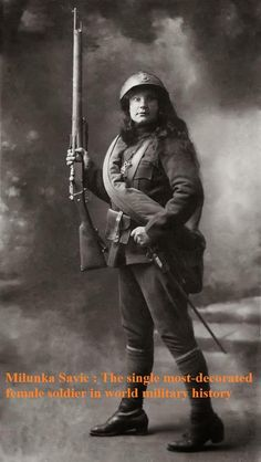 Milunka Savič is utterly amazing and many don't know about her, so here's a little crash course in why she's amazing...  Savić was born in 1890, in the village of Koprivnica, near Raška, in Serbia. In 1913, her brother received call-up papers for mobilization for the Second Balkan War. She chose to go in his place—cutting her hair and donning men's clothes and joining the Serbian army
