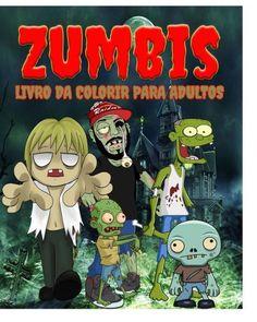Zumbis Livro da Colorir Para Adultos