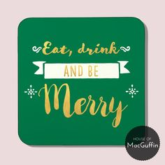 Pack of 4 Eat drink and be merry coasters by House of MacGuffin