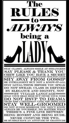 Exactly the words I live by, although sometimes I can be know it all. The Rules To Always Being A Lady. Life Quotes Love, Great Quotes, Quotes To Live By, Me Quotes, Inspirational Quotes, Rules Quotes, Genius Quotes, Pink Quotes, Qoutes