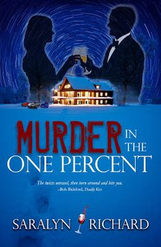 New Release Spotlight:  MURDER IN THE ONE PERCENT by Saralyn Richard