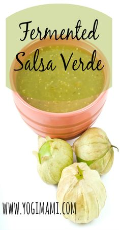 Fermented Salsa Verde is a great way to get probiotics. It's delicious and nutritious and very easy to make. Fermented Salsa Verde recipe by Yogi Mami