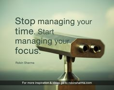 Stop Managing Your Time. Start Managing Your Focus.