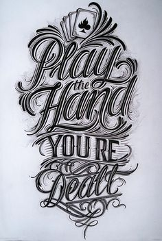 Play the Hand You're Dealt - Hand Lettering for tshirt by Mateusz Witczak, via Behance