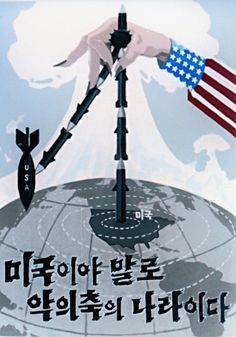 """North Korean Anti-American propaganda poster: """"The US is truly an Axis of Evil. Communist Propaganda, Propaganda Art, Life In North Korea, South Korea, Evil Words, Political Posters, Forms Of Communication, Korean People, Asian History"""