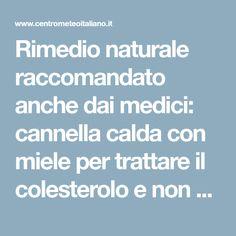 Rimedio naturale raccomandato anche dai medici: cannella calda con miele per trattare il colesterolo e non solo - Centro Meteo Italiano
