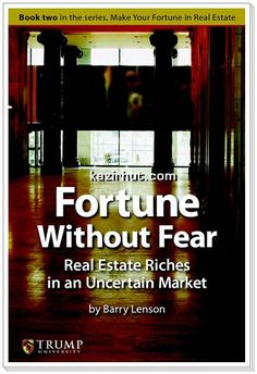 Trump University Presents Fortune Without Fear Real Estate Riches by Barry Lenson PDF | English | 93 Pages | 1.16 MB