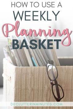 Of all the to-do list methods I have found the weekly planning basket to be a life changer.