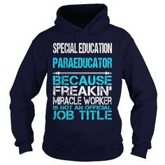 SPECIAL EDUCATION PARAEDUCATOR BECAUSE FREAKING MIRACLE WORKER ISN'T AN OFFICIAL JOB TITLE T Shirts, Hoodies. Check Price ==► https://www.sunfrog.com/LifeStyle/SPECIAL-EDUCATION-PARAEDUCATOR-FREAKIN-Navy-Blue-Hoodie.html?41382