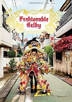 Fashionable Selby by Todd Selby