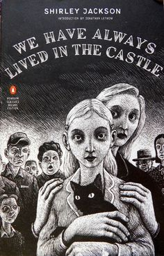 We Have Always Lived in the Castle by Shirley Jackson | 13 Literary Books That Young Adult Readers Will Love