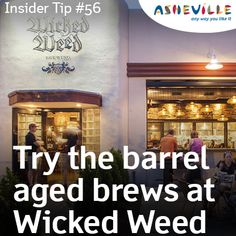 Asheville Insider Tip: Wicked Weed Brewing Has Amazing Barrel-Aged Brews.