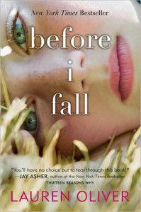 Before I Fall By Lauren Oliver. What if you only had one day to live? What would you do? Who would you kiss? And how far would you go to save your own life?