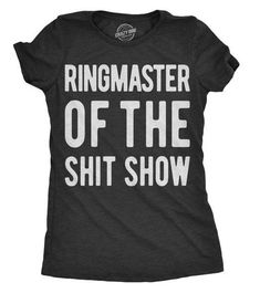 Sassy Shirts Women Crazy Shirt Shirts With Funny Sayings Funny Womens Shirt Offensive Shirt Ringmaster Of The Shit Show - Cool Shirts - Ideas of Cool Shirts - Sassy Shirts Women Crazy Shirt Shirts With Funny Sayings Funny Womens Shirt Offensive Shirt Rin Sassy Shirts, Funny Shirts For Men, Funny Shirt Sayings, T Shirts With Sayings, Mom Shirts, Shirts For Girls, Funny Tshirts, Funny Quotes, Sassy Sayings