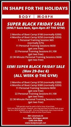 Our Super Black Friday Sales start in a little over a week!!!  Make sure you mark on your calendars to come to the gym between 6 am - 8 am or 6 pm - 8 pm on Friday, November 28th for savings you won't see any other time of the year!!!!!  Come to Body Morph Gym in Ferndale, MI for all of your fitness needs! Call (248) 544-4646 TODAY to schedule an appointment or visit our website www.bodymorph.net for more information!