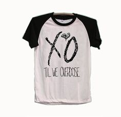 XO The Weeknd til we overdoseCustom shirt by Numancollection1