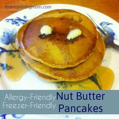 Allergy Free, Freezer Friendly: Nut Butter Pancakes