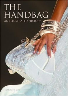 The Handbag by Caroline Cox,http://www.amazon.com/dp/0061227382/ref=cm_sw_r_pi_dp_bpumtb0VSYGC41DE