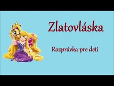 Zlatovláska - audio rozprávka na počúvanie pre deti - YouTube Preschool, Animation, Writing, Reading, Fictional Characters, Youtube, Kid Garden, Reading Books, Kindergarten