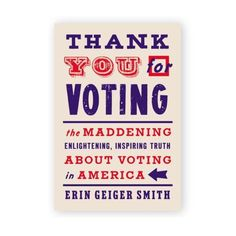 SIGNED Thank You for Voting: The Maddening, Enlightening, Inspiring Truth About Voting in America. In this concise, lively look at the past, present, and future of voting, a journalist examines the long and continuing fight for voting equality, why so few Americans today vote, and innovative ways to educate and motivate them; included are checklists of what to do before election day to prepare to vote and encourage others. 2016 Presidential Election, Election Day, Us Electoral System, Voting Process, New York Public Library, Equality, Bookends, Encouragement, Motivation