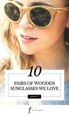 0b9640d9224 10 Reasons You Need a Pair of Wooden Sunnies. Wooden SunglassesSummer ...